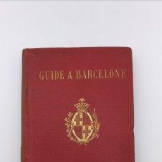 Libros antiguos: GUIDE DE BARCELONE 1888. Lote 181315886