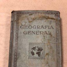 Libros antiguos: GEOGRAFÍA GENERAL (FÍSICA, POLÍTICA, ECONÓMICA). DR. R. BALLESTER. GERONA (1918. Lote 181553412