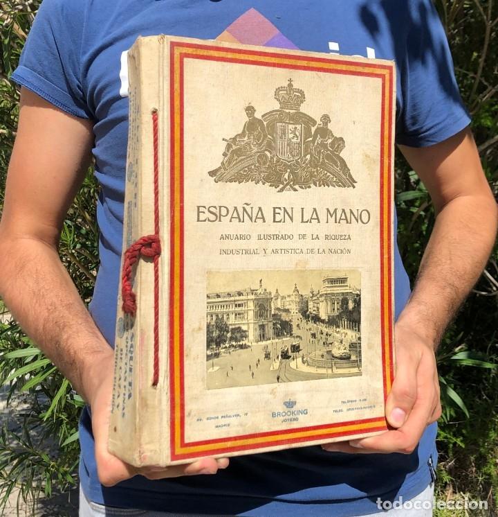 AÑO 1927 ESPAÑA EN LA MANO - ANUARIO ILUSTRADO DE LA RIQUEZA INDUSTRIAL Y ARTISTICA DE LA NACION - G (Libros Antiguos, Raros y Curiosos - Geografía y Viajes)