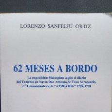 Libros antiguos: 62 MESES A BORDO. EXPEDICIÓN MALASPINA. EDITORIAL NAVAL. Lote 181985251