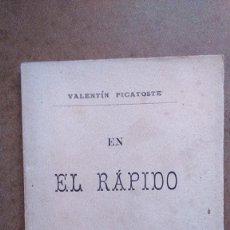 Libros antiguos: EN EL RAPIDO.VALENTIN PICATOSTE AÑO 1888. Lote 182183736