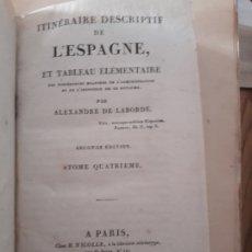 Libros antiguos: ITINERAIRE DESCRIPTIF DE L'ESPAGNE ET TABLEAU ELEMENTAIRE, ED. NICOLLE, PARIS, 1809 TOMO 4 RARISIMO. Lote 182350950