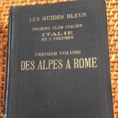 Libros antiguos: ITALIE. DES ALPES A ROME. LES GUIDES BLEUS. 1922.. Lote 182779306