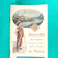 Libros antiguos: GERONA 1908-GUIA PROGRAMA DE FESTEJOS Y FERIAS DE OCTUBRE Y NOVIEMBRE-GIRONA-LA PROVINCIA-1908.. Lote 182878472