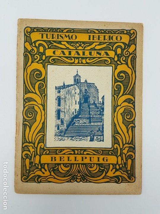 TURISMO IBÉRICO CATALUÑA - BELL PUIG ( AÑOS 30 ) (Libros Antiguos, Raros y Curiosos - Geografía y Viajes)
