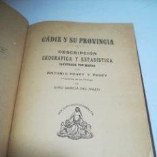 Libros antiguos: CADIZ Y SU PROVINCIA. DESCRIPCION GEOGRAFICA Y ESTADISTICA. TIENE MAPAS. ANTONIO POLEY Y POLEY. 1901. Lote 183074212