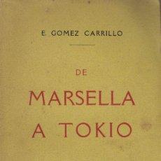 Libros antiguos: E. GÓMEZ CARRILLO, DE MARSELLA A TOKIO. SENSACIONES DE EGIPTO, LA INDIA, LA CHINA Y EL JAPÓN. Lote 183320360