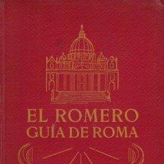 Libros antiguos: EL ROMERO. GUÍA DE LOS PRINCIPALES SANTUARIOS Y MONUMENTOS DE ROMA Y DE LAS MÁS IMPORTANTES CIUDADES. Lote 183322850