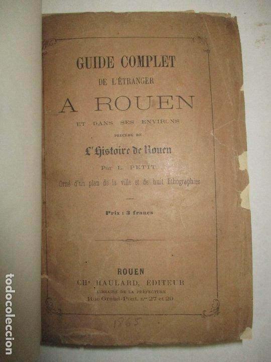 Libros antiguos: GUIDE COMPLET DE L'ÉTRANGER A ROUEN ET DANS SES ENVIRONS. PETIT, L. c. 1865. - Foto 2 - 183363248
