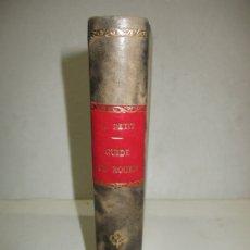 Libros antiguos: GUIDE COMPLET DE L'ÉTRANGER A ROUEN ET DANS SES ENVIRONS. PETIT, L. C. 1865.. Lote 183363248