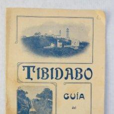 Libros antiguos: TIBIDABO, GUÍA DEL EXCURSIONISTA. Lote 183724822