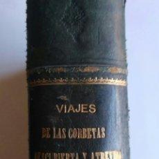 Libros antiguos: VIAJES DE LAS CORBETAS DESCUBIERTA Y ATREVIDA. EXPEDICIÓN MALASPINA. MADRID, 1885. PRIMERA EDICIÓN.. Lote 183740995