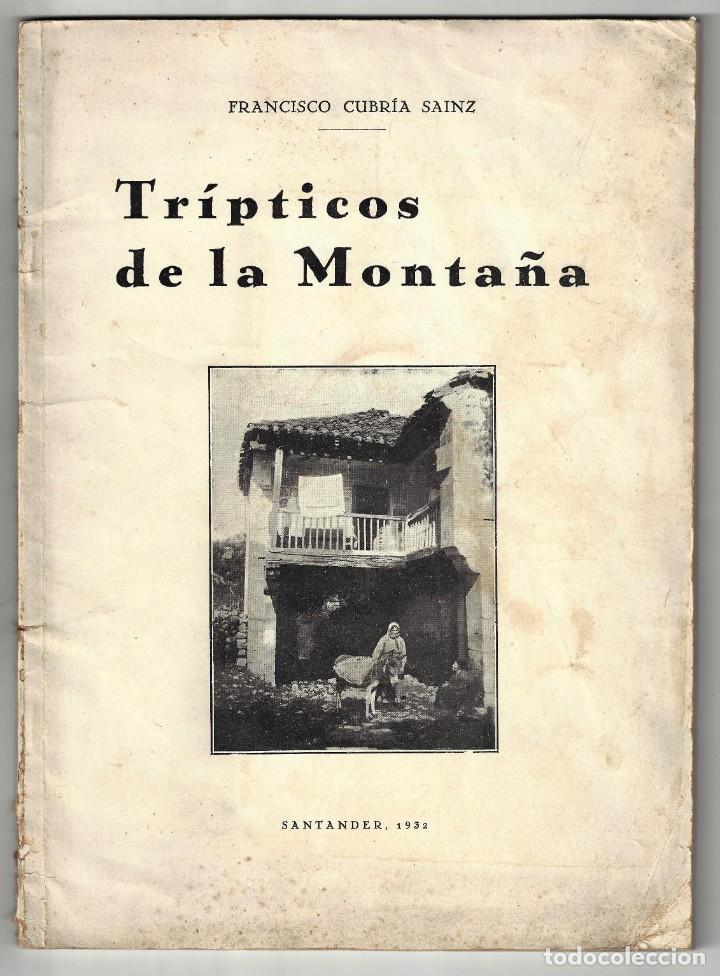 TRÍPTICOS DE LA MONTAÑA. FRANCISCO CUBRÍA SAINZ. SANTANDER. 1932- DEDICADO (Libros Antiguos, Raros y Curiosos - Geografía y Viajes)