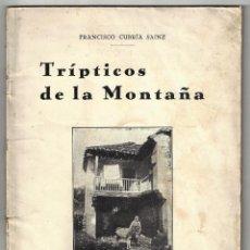 Libros antiguos: TRÍPTICOS DE LA MONTAÑA. FRANCISCO CUBRÍA SAINZ. SANTANDER. 1932- DEDICADO. Lote 183765848
