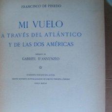 Libros antiguos: MI VUELO A TRAVES DEL ATLANTICO Y DE LAS DOS AMERICAS-FRANCISCO DE PINEDO-Nº 2.417-1928-1ª EDICION.. Lote 183934578