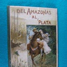 Libros antiguos: DEL AMAZONAS AL PLATA-LAS GUAYANAS, EL BRASIL, EL URUGUAY Y EL PARAGUAY- DOCTOR FONTANA-1897-1ª EDIC. Lote 184052355