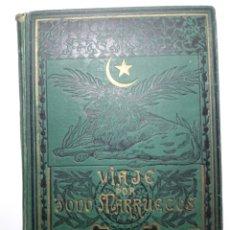 Libros antiguos: VIAJE POR TODO MARRUECOS. Lote 184408127