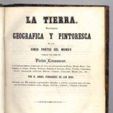 Libros antiguos: LA TIERRA. DESCRIPCIÓN GEOGRÁFICA Y PINTORESCA DE LAS CINCO PARTES DEL MUNDO... 1849.. Lote 185697605