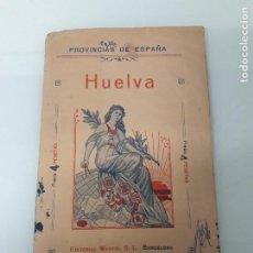 Libri antichi: HUELVA - PROVINCIAS DE ESPAÑA - EDITORIAL MARTÍN - BARCELONA - COLECCIÓN DE CARTAS COROGRÁFICAS. Lote 185741451