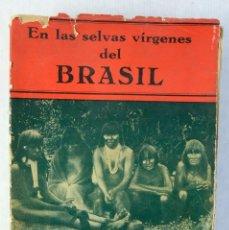 Libros antiguos: EL LAS SELVAS VÍRGENES DEL BRASIL-M.H.TAPIE-EDICIONES Y PUBLICACIONES IBERIA, 1929. Lote 186014696