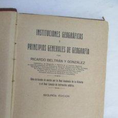 Libros antiguos: INSTITUCIONES GEOGRAFICAS Y PRINCIPIO GENERALES DE GEOGRAFIA -RICARDO BELTRAN 1926. Lote 186027908
