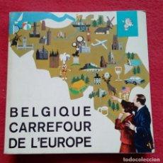Libri antichi: LIBRO GUÍA TURISMO BELGIQUE: LE CARREFOUR DE L´EUROPE. Lote 186226193