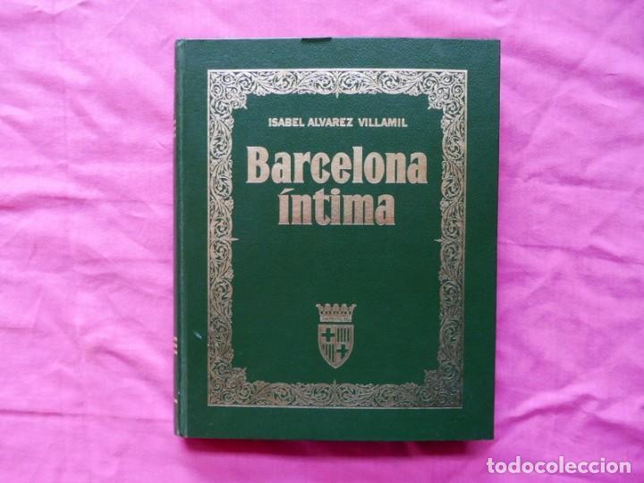 BARCELONA ÍNTIMA DEDICADO POR J. LUIS NÚÑEZ Y NICOLAS CASAUS A MIGUEL REINA (Libros Antiguos, Raros y Curiosos - Geografía y Viajes)