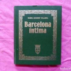 Libros antiguos: BARCELONA ÍNTIMA DEDICADO POR J. LUIS NÚÑEZ Y NICOLAS CASAUS A MIGUEL REINA. Lote 186294546