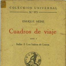 Libros antiguos: ENRIQUE HEINE-CUADROS DE VIAJE. ITALIA:2.LOS BAÑOS DE LUCCA. TOMO V.ED. CALPE.MADRID. 1924. PP. 124.. Lote 187166911