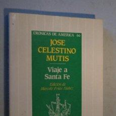Libros antiguos: VIAJE A SANTA FE. JOSE CELESTINO MUTIS.. Lote 187169930