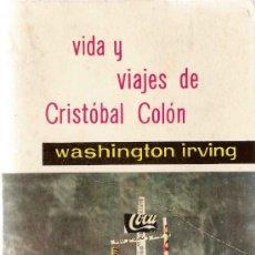 Libros antiguos: VIDA Y VIAJES DE CRISTOBAL COLÓN / WASHINGTON IRVING. Lote 187214526