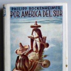 Libros antiguos: FELIPE BOCKENHEIMER // POR AMÉRICA DEL SUR // CIUDADES ANTIGUAS Y MODERNAS // 1930. Lote 187669892