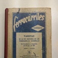 Livres anciens: 1950 FERROCARRILES RENFE BAREMOS 15 TARIFAS CON DOS REGALOS: COMPLEMENTARIO 15-1 Y CIRCULAR 11. Lote 188492935