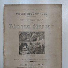 Libros antiguos: 1886 FERROCARRIL VIAJES DESCRIPTIVOS LINEAS FERREAS GUIA PRACTICO VALVERDE MADRID BILBAO DURANGO. Lote 188502892
