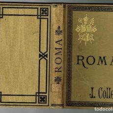 Livres anciens: ROMA IMPRESSIONS Y COMENTARIS JAUME COLLELL DIBUIXOS DEL ENRICH SERRA 1892 DEDICAT AUTOR. Lote 188507272