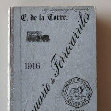 Libros antiguos: 1916 ANUARIO DE LOS FERROCARRILES ESPAÑOLES ENRIQUE DE LA TORRE CON GRAN MAPA DESPLEGABLE. Lote 189257668