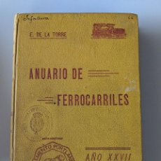 Libros antiguos: 1919 ANUARIO DE LOS FERROCARRILES ESPAÑOLES ENRIQUE DE LA TORRE CON GRAN MAPA DESPLEGABLE. Lote 189257813