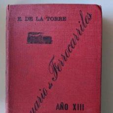 Libros antiguos: 1905 ANUARIO DE LOS FERROCARRILES ESPAÑOLES ENRIQUE DE LA TORRE . Lote 189258240