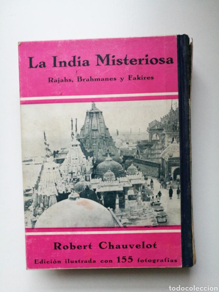 Libros antiguos: LA INDIA MISTERIOSA.Rajahs,Brahmanes y Fakires.1a Ed.1929.Robert Chauvelot.155 fotos ilustradas . - Foto 3 - 189566832