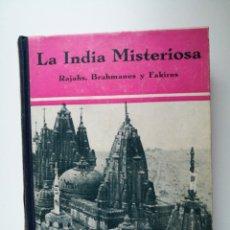 Libros antiguos: LA INDIA MISTERIOSA.RAJAHS,BRAHMANES Y FAKIRES.1A ED.1929.ROBERT CHAUVELOT.155 FOTOS ILUSTRADAS .. Lote 189566832