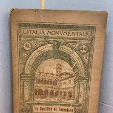 Libri antichi: LITALIA MONUMENTALE COLLEZIONE DI MONOGRAFIE, NUM 44, LA BASILICA DE TOLENTINO, AÑO 1927. Lote 189642435