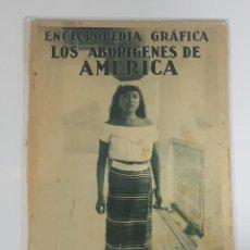 Livres anciens: LOS ABORÍGENES DE AMÉRICA, ENCICLOPEDIA GRÁFICA (ABORIGENES SURAMERICA).LUIS PERICOT.1930. Lote 189787415