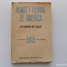 Libros antiguos: LIBRERIA GHOTICA. J. POLO BENITO. ALMAS Y TIERRAS DE AMERICA. ESTAMPAS DE VIAJE.1935. MUY ILUSTRADO.. Lote 190442563