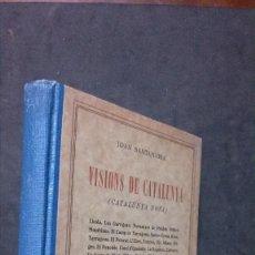 Libros antiguos: VISIONS DE CATALUNYA (CATALUNYA NOVA)-JOAN SANTAMRIA-1927. Lote 190626658
