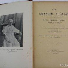 Libros antiguos: L-1618. LAS GRANDES CIUDADES ROMA MADRID LISBOA ATENAS TOKIO. ED. ILUSTRADA. 1909. . Lote 191068113
