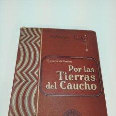 Libros antiguos: POR LAS TIERRAS DEL GAUCHO. HORACIO J. T. DE LINDEN. COLECCIÓN NADIR. SERIE D. Nº6.BUENOS AIRES.1946. Lote 191488152
