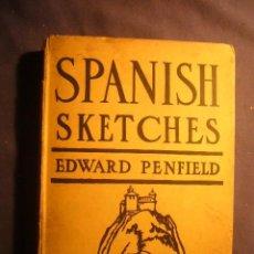 Libros antiguos: EDWARD PENFIELD: - SPANISH SKETCHES - (NEW YORK, 1911) (DIBUJOS DEL AUTOR). Lote 191763055