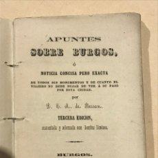 Libros antiguos: APUNTES SOBRE BURGOS POR BESSAN TERCERA EDICIÓN 1864. Lote 191821167