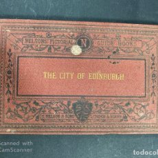 Libros antiguos: THE CITY OF EDINBURGH. NELSON PICTORIAL. GUIDE BOOK. PAGS 48. VER FOTOS. . Lote 191876967