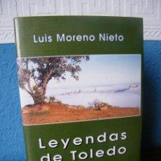 Libros antiguos: LEYENDAS DE TOLEDO (ANTOLOGÍA) - LUIS MORENO NIETO - IMPRENTA SERRANO - TOLEDO (1999). Lote 191893720